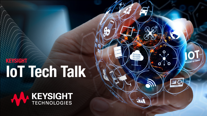 Keysight IoT Tech Talk