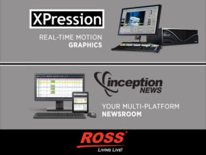 ROSS Inception and XPression